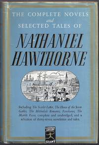The Complete Novels and Selected Tales of Nathaniel Hawthorne [Modern Library Giant]