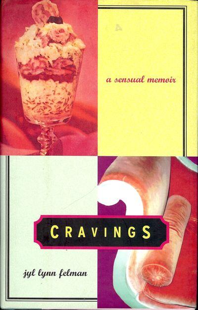 1997. FELMAN, Jyl Lynn. CRAVINGS. BOSTON: Beacon Press, . 8vo., cloth & boards in dust jacket; 195 p...