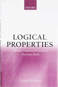 image of Logical Properties: Identity, Existence, Predication, Necessity, Truth