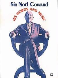 image of Sir Noel Coward : His Words and Music