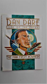 Dan Dare, Pilot of the Future. The Man from Nowhere.