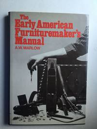 The Early American Furnituremaker's Manual