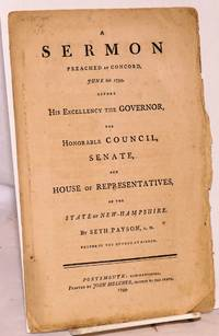 image of A sermon preached at Concord, June 6th 1799, before his excellency the governor, the honorable council, senate, and house of representatives, of the state of New-Hampshire
