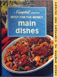 Most-For-The-Money Main Dishes: A Campbell Cookbook Series by Campbell's Kitchens - 1975 - from KEENER BOOKS (Member IOBA) (SKU: 000811)