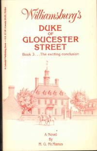 WILLIAMSBURG'S DUKE OF GLOUCESTER STREET Book 3...The Exciting Conclusion