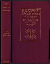 image of The Journey of Coronado 1540-1542, from the City of Mexico to the Grand Canyon of the Colorado and the Buffalo Plains of Texas, Kansas, and Nebraska