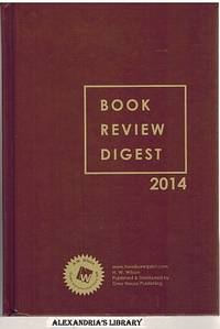 Book Review Digest, 2014 - One-Hundred-Tenth Annual Cumulation