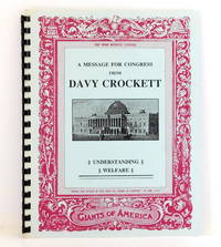 A Message for Congress from Davy Crockett: Understanding Welfare by  Davy Crockett - Paperback - 1990 - from The Parnassus BookShop and Biblio.com