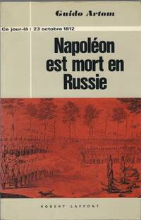 Napoléon est mort en Russie by Artom Guido - Paperback - 1969 - from LES TEMPS MODERNES and Biblio.com