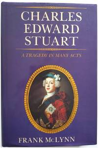 Charles Edward Stuart: A Tragedy in Many Acts