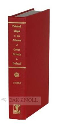 PRINTED MAPS IN THE ATLASES OF GREAT BRITAIN AND IRELAND, A BIBLIOGRAPHY, 1579-1870