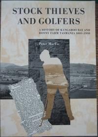Stock Thieves and Golfers : a history of Kangaroo Bay and Rosny Farm, Tasmania 1803-1998.