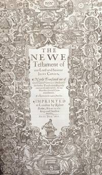 The Holy Bible, Conteyning the Old Testament, and the New: Newly Translated