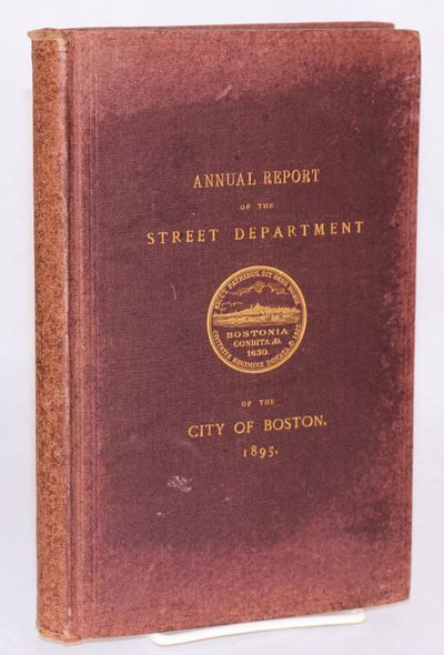 Boston: Rockwell & Churchill, City Printers, 1896. 424p., viii, appendixes, illustrated with tables ...