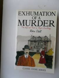 image of Exhumation of a Murder: Life and Trial of Major Armstrong