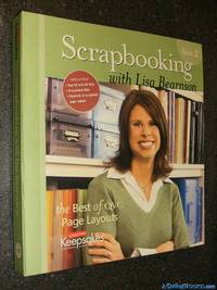 Scrapbooking With Lisa Bearnson Book 2 - Tips, Techniques And Examples Of How To Use Products To The Fullest
