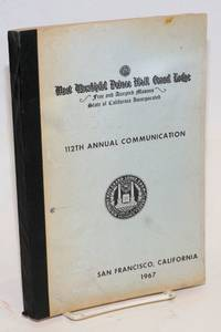 image of Proceedings of the M. W. Prince Hall Grand Lodge; free and accepted masons of the State of California, one hundred and twelfth annual communication, held at San Francisco, California, July 24-26, 1967, A.L. 5967