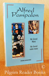 image of Alfred Pampalon, Redemptorist. He Loved Mary, He Loved Saint Anne.
