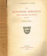 LA QUESTIONE ADRIATICA VISTA D'OLTRE ATLANTICO 1917-1919