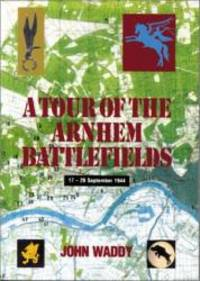 Tour of the Arnhem Battlefields by John Waddy - 2010-07-03