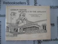Addison Mizner, Architect to the Affluent: A Sketchbook Raisonne of His Work