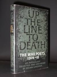 Up the Line to Death: The War Poets 1914 - 1918 by Brian Gardner (Selected by) - 1st Edition  - 1964 - from Tarrington Books and Biblio.com