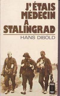 J' Etais Medecin A Stalingrad