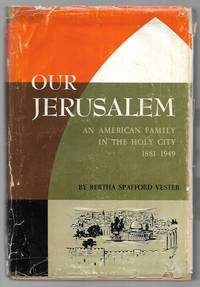 Our Jerusalen: An American Family in the Holy City 1881-1949