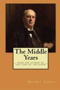 The Middle Years: From the author of The Turn of the Screw