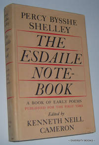 THE ESDAILE NOTEBOOK: A Book Of Early Poems by  Percy Bysshe Shelley - 1st. British - 1964 - from Diversity Books and Biblio.com