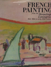 FRENCH PAINTING - from the Hermitage, Leningrad - Mid-19th to early 20th century by BARSKAYA,...