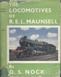 The locomotives of R.E.L. Maunsell, 1911 by  O. S Nock - 1st  Edition - 1954 - from Dereks Transport Books and Biblio.co.uk