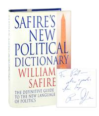 Safire's New Political Dictionary: The Definitive Guide to the New Language of Politics...
