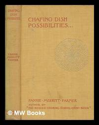 Chafing Dish Possibilities by  Fannie Merritt (1857-1915) Farmer - Hardcover - Edition Unstated - 1898 - from MW Books Ltd. (SKU: 262575)