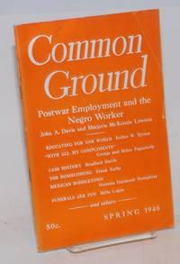 Common Ground. Vol. VI, No. 3 (Spring 1946)