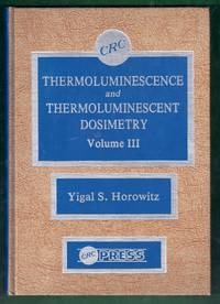 Thermoluminescence and Thermoluminescent  Dosimetry Volume III (3)
