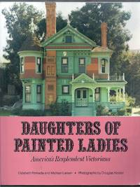 Daughters of Painted Ladies.  America\'s Resplendent Victorians
