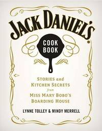 Jack Daniel's Cookbook: Stories and Kitchen Secrets from Miss Mary Bobo's Boarding House by  Mindy  Lynne; Merrell - Hardcover - 2012-12-10 - from Beans Books, Inc. and Biblio.com