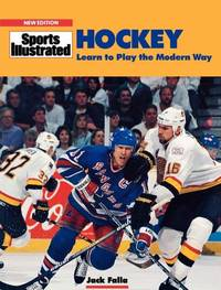 Sports Illustrated Hockey : Learn to Play the Modern Way