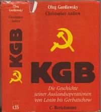 KGB : die Geschichte seiner Auslandsoperationen von Lenin bis Gorbatschow
