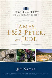 James, 1 & 2 Peter, and Jude (Teach the Text Commentary Series) by  John [Series Editor];  Mark [Series Editor]; Walton - Paperback - 2016-11-15 - from Beans Books, Inc. and Biblio.com