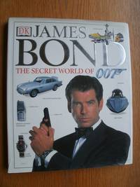 James Bond: The Secret World of 007 by  Dave (Editor)  and Worrall - Signed First Edition - 2000 - from Scene of the Crime Books, IOBA (SKU: biblio10364)