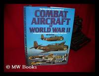 The Illustrated Encyclopedia of Combat Aircraft of World War II / by Bill Gunston