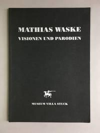 Mathias Waske: Visionen und Parodien