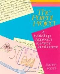 Parent Project, The: A Workshop Approach to Parent Involvement