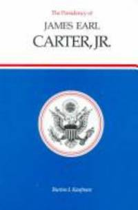The Presidency of James Earl Carter, Jr. by Burton I. Kaufman - Paperback - 1993 - from ThriftBooks (SKU: G0700605738I4N00)