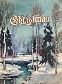 image of Christmas : An American Annual of Christmas Literature and Art (Volume 12)