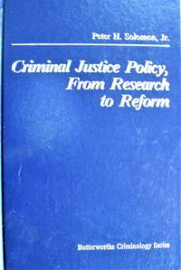 Criminal Justice Policy, From Research to Reform