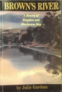 Brown's River : a history of Kingston and Blackmans Bay.