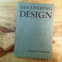 DISCOVERING DESIGN : Illustrated with Photographs & Drawings